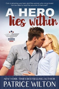 A Hero Lies Within - by Patrice Wilton